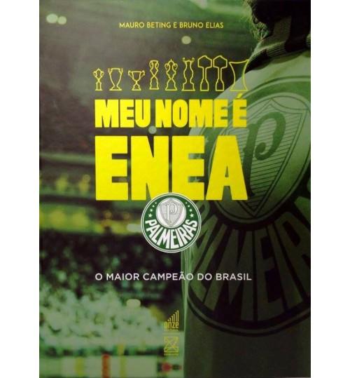 Livro Meu Nome é Énea O Maior Campeão do Brasil - Palmeiras Eneacampeão Brasileiro 2016