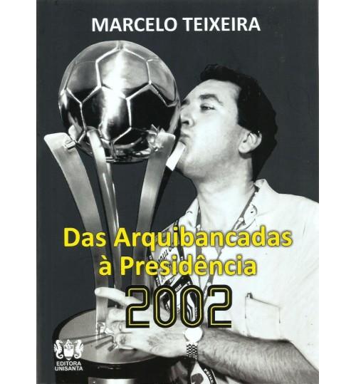 Livro Das Arquibancadas à Presidência 2002 - Marcelo Teixeira