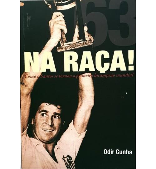 Livro Na Raça! Como o Santos se tornou o Primeiro Bicampeão Mundial