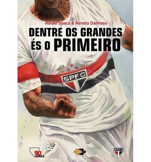 Livro São Paulo - Dentre os Grandes, és o Primeiro