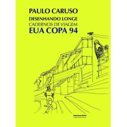 Livro Desenhando Longe - Cadernos De Viagem, Eua Copa 94