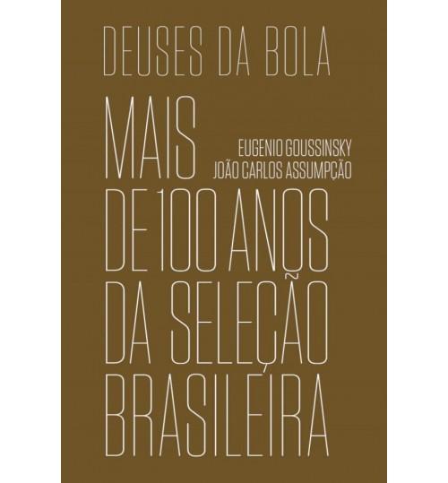 Livro Deuses da Bola - Mais de 100 anos da Seleção Brasileira