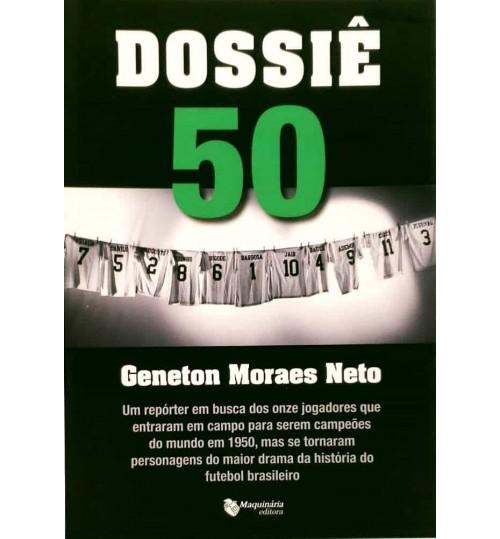 Livro Dossiê 50 - Um repórter em busca dos onze jogadores que entraram em campo para serem campeões do mundo em 1950