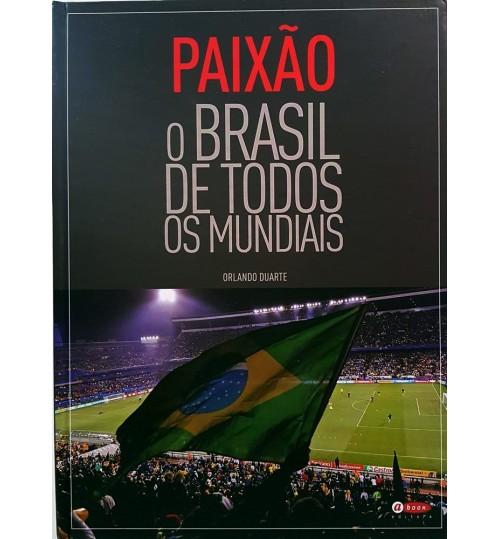 Livro Paixão O Brasil de Todos os Mundiais