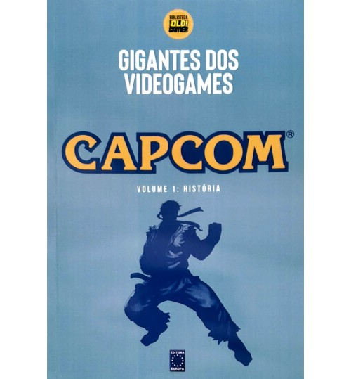 Livro Coleção Gigantes do Videogame: Capcom Volume 1 - História