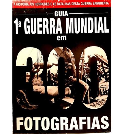Revista Guia 1°Guerra Mundial em 300 Fotos