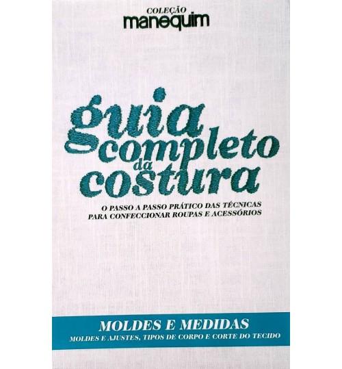 Livro Guia Completo Da Costura - Moldes e Medidas, Ajustes, Tipos de corpo e Corte de Tecido