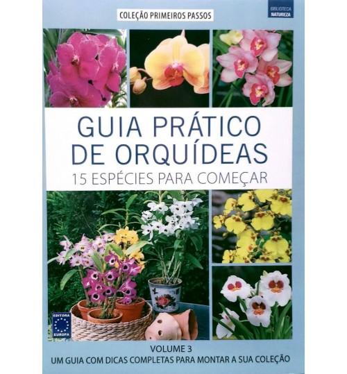 Livro Coleção Guia Prático de Orquídeas - 15 Espécies Para Começar Volume 3
