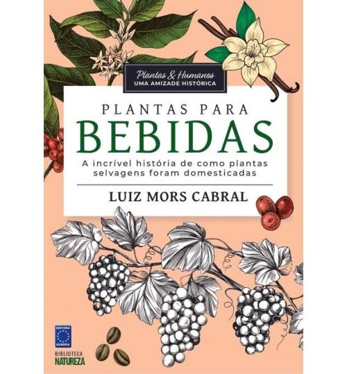 Livro Coleção Plantas e Humanos, Uma Amizade Histórica - Plantas para Bebidas