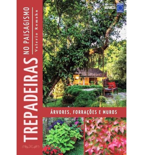 Livro Coleção Trepadeiras no Paisagismo - �rvores, Forrações e Muros