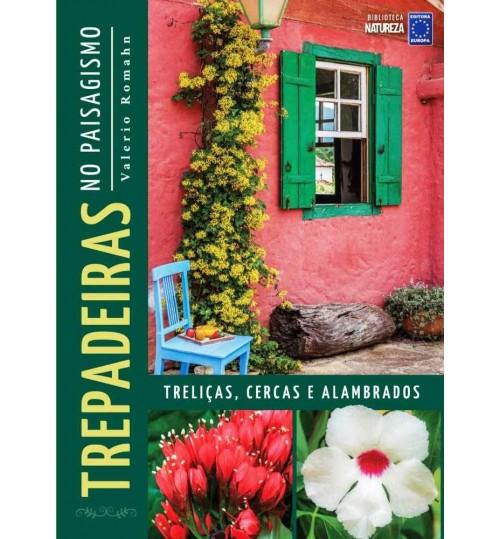 Livro Coleção Trepadeiras no Paisagismo - Treliças, Cercas e Alambrados