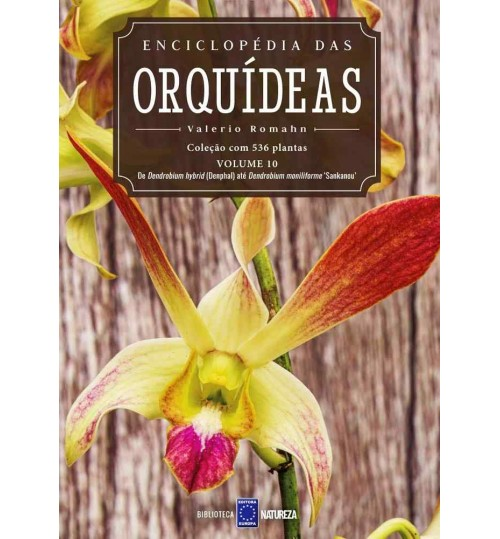 Livro Enciclopédia das Orquídeas Volume 10