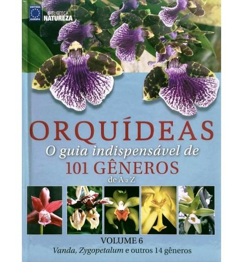 Livro Coleção Orquídeas: O Guia indispensável de 101 gêneros de A a Z - Volume 6