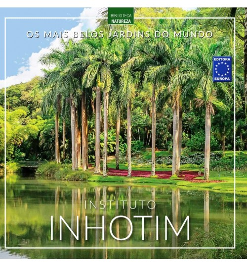 Livro Os Mais Belos Jardins do Mundo - Instituto Inhotim