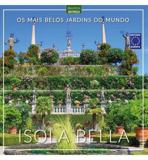 Livro Os Mais Belos Jardins do Mundo - Isola Bella