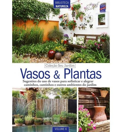 Revista Coleção Seu Jardim Volume 6: Vasos e Plantas