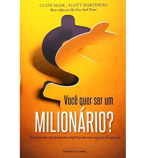 Livro Você Quer ser um Milionário? Transforme Sua Pequena Empresa em um Negócio de Sucesso