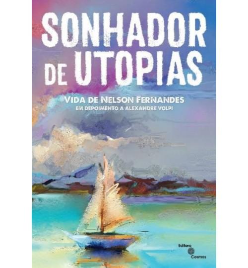 Livro O Sonhador de Utopias
