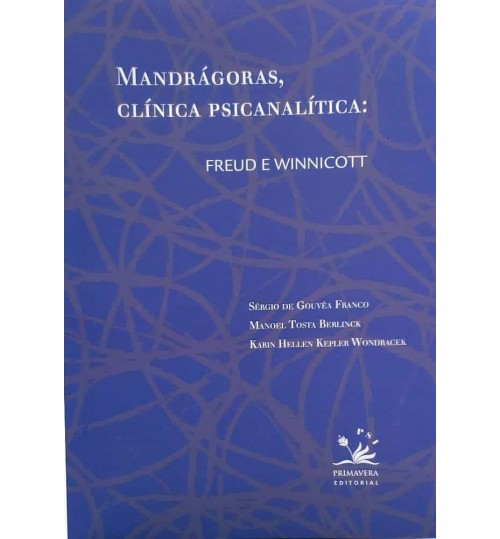 Livro Mandrágoras, Clínica Psicanalítica: Freud e Winnicott