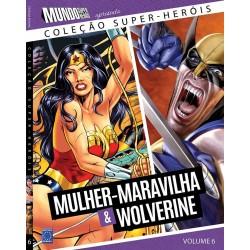 Livro Coleção Super-Heróis Volume 6: Mulher Maravilha e Wolverine