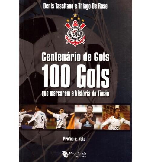 Livro Centenário de Gols, 100 Gols que Marcaram a História do Timão