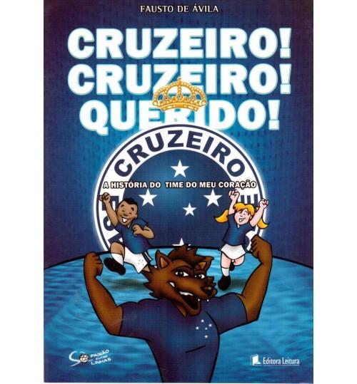 Livro Cruzeiro! Cruzeiro! Querido! A História do Meu Time do Coração