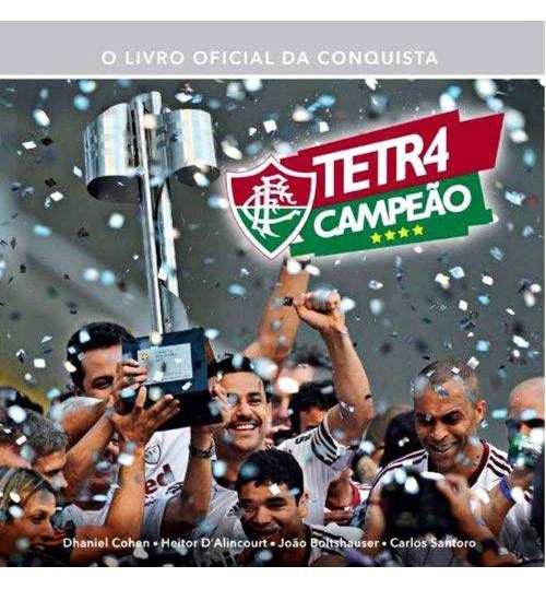 Livro Fluminense Tetra Campeão Brasileiro - O Livro Oficial da Conquista