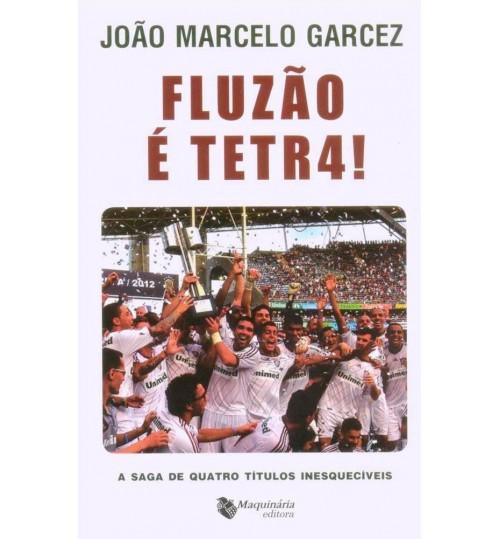 Livro Fluzão é Tetra, A Saga de Quatro Títulos Inesquecíveis