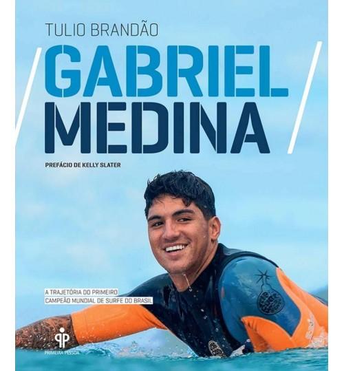 Livro Gabriel Medina A Trajetória Do Primeiro Campeão Mundial De Surfe Do Brasil