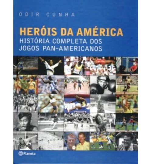Livro Heróis da América - História Completa dos Jogos Pan Americanos