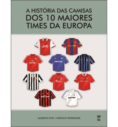 Livro A História das Camisas dos 10 maiores Times da Europa