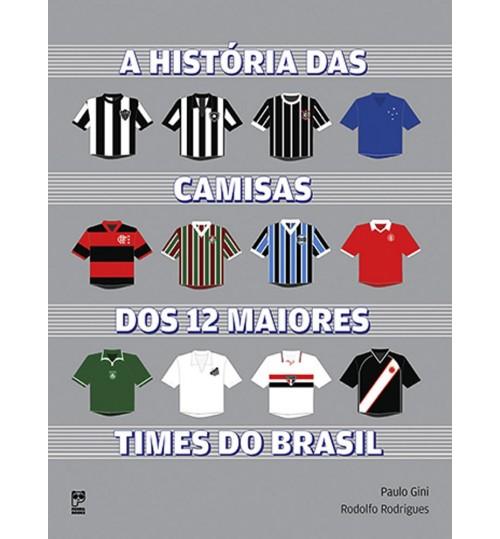 Livro A História das Camisas dos 12 Maiores Times do Brasil