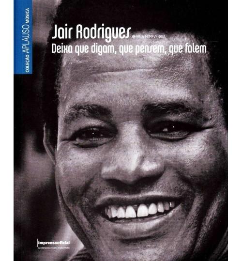 Livro Jair Rodrigues - Deixa que Digam, Que Pensem E Que Falem