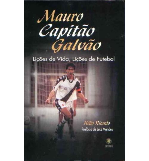 Livro Mauro Capitão Galvão lições de vida, Lições de futebol