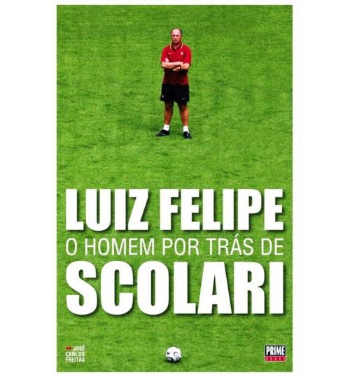 Livro O Homem por trás de Luiz Felipe Scolari