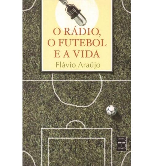 Livro O Rádio O Futebol e a Vida