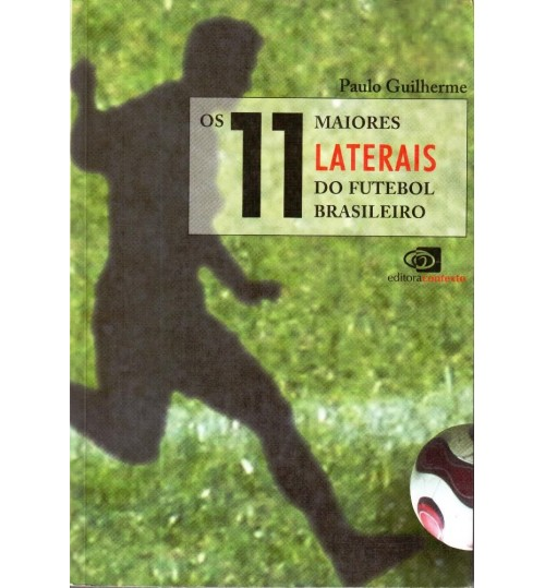Livro os 11 Maiores Laterais do Futebol Brasileiro