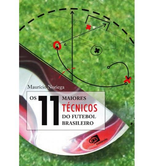 Livro Os 11 Maiores Técnicos do futebol brasileiro