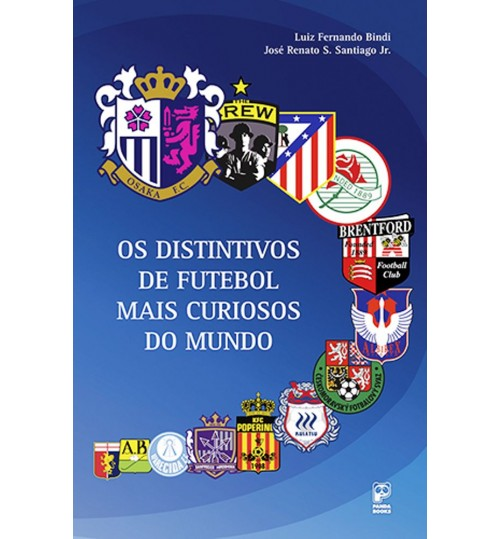 Livro Os Distintivos de Futebol mais Curiosos do Mundo