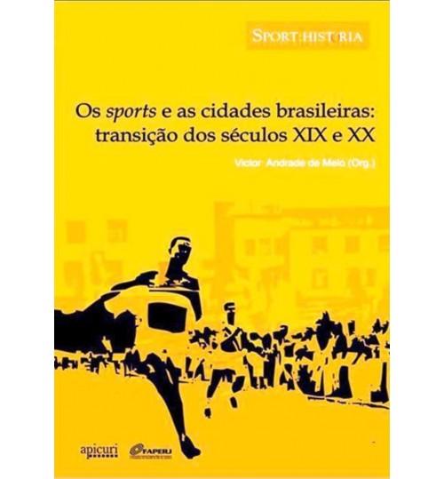 Livro Os Sports e as Cidades Brasileiras, Transição dos Séculos XIX e XX