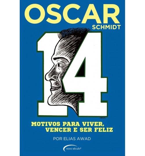 Livro Oscar Schmidt - 14 Motivos para Viver Vencer e Ser Feliz