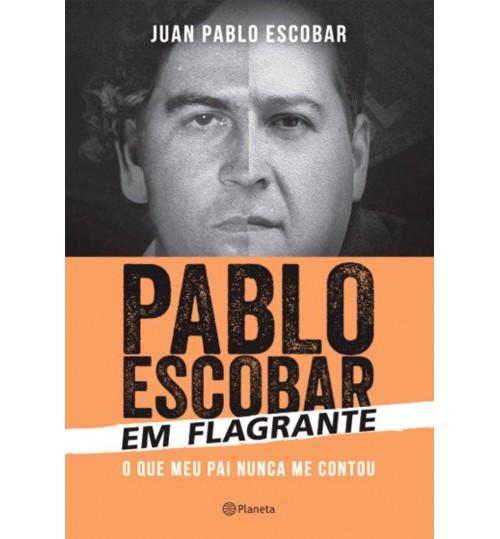 Livro Pablo Escobar em Flagrante, O que meu Pai nunca me contou