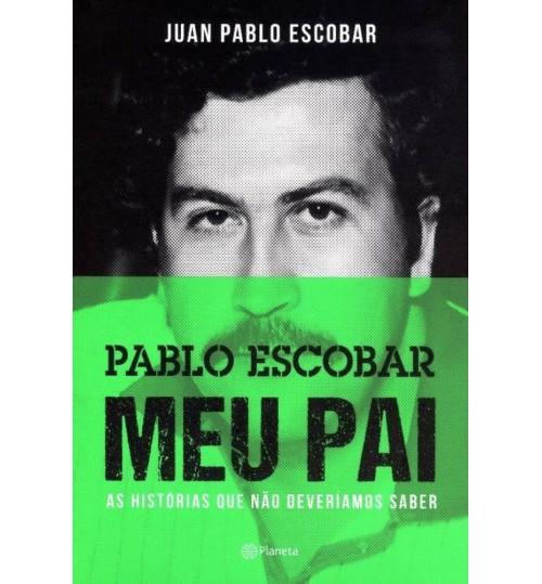 Livro Pablo Escobar Meu Pai, As Histórias que não Deveríamos Saber