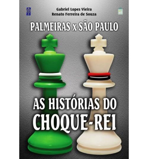 Livro Palmeiras x São Paulo Histórias do Choque Rei