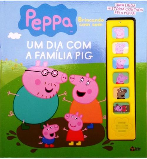 Livro Peppa Brincando Com Som, Um Dia Com A Família Pig