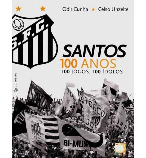 Livro Santos 100 Anos, 100 Jogos, 100 Ídolos