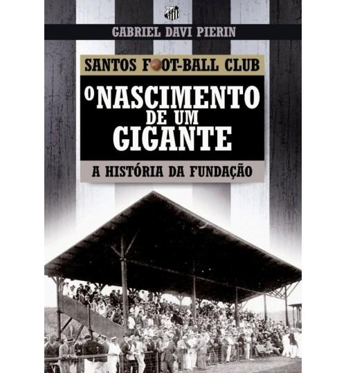 Livro Santos Football Club O Nascimento de Um Gigante, A História da Fundação