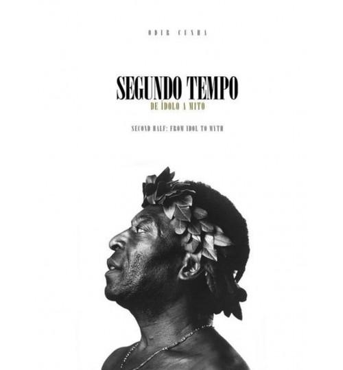 Livro Pelé, Segundo Tempo de Ídolo a Mito