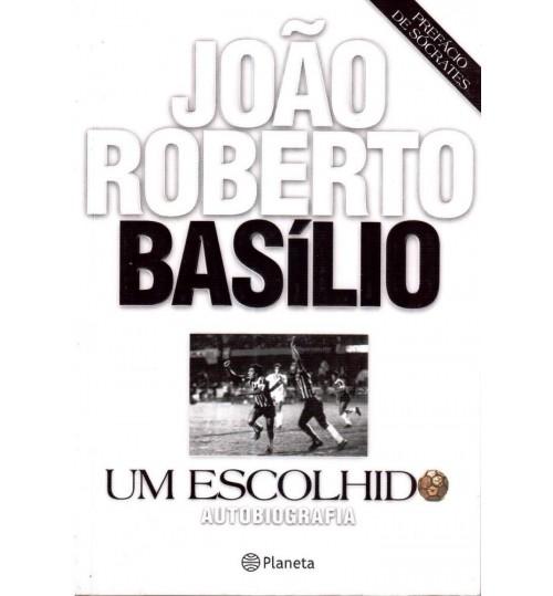 Livro Um Escolhido - João Roberto Basílio