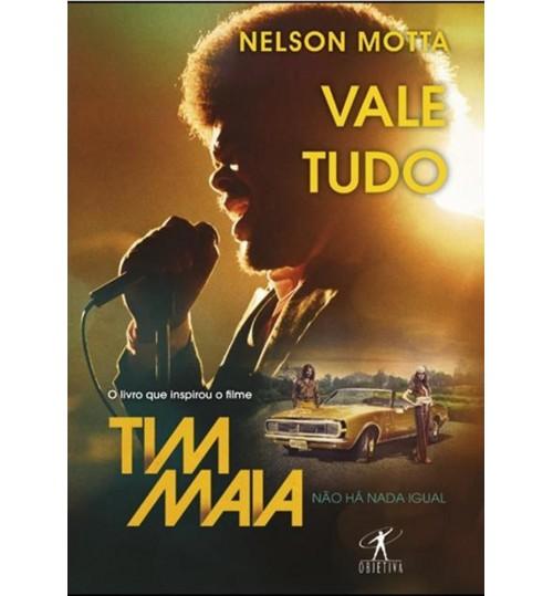 Livro Vale Tudo - O Livro que Inspirou o Filme Tim Maia, Não Há Nada Igual